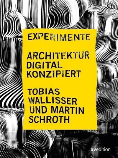 Experimente - Architektur digital konzipiert
