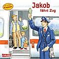 Jakob fährt Zug (Kleiner Jakob)