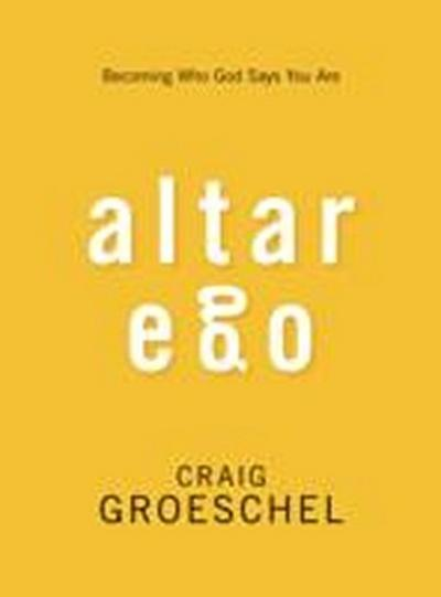 altar-ego-becoming-who-god-says-you-are