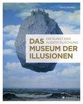 Das Museum der Illusionen: Die Kunst der Auge ...