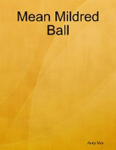 Mean Mildred Ball