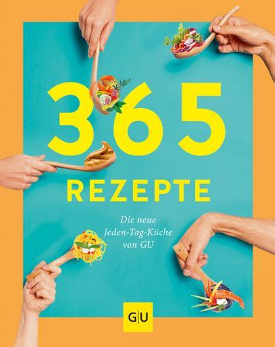365 Rezepte!  Die neue Jeden-Tag-Küche von GU  GU Kochen & Verwöhnen Grundkochbücher  Hrsg. v. Kerber, Karin  Deutsch