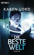 Die beste Welt: Roman