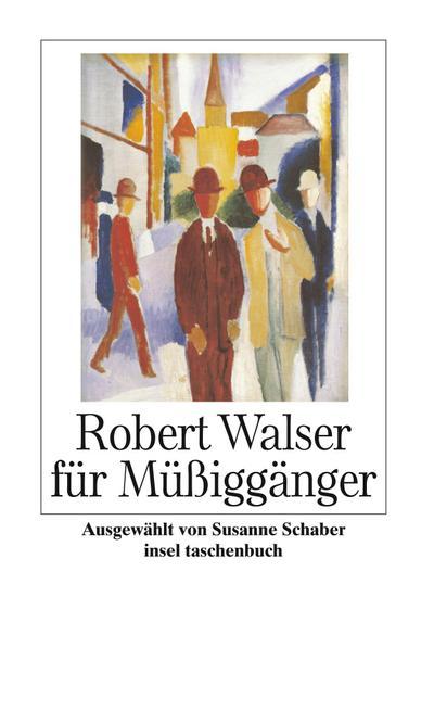 Robert Walser für Müßiggänger (insel taschenbuch)