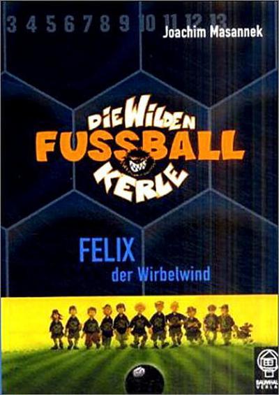 die-wilden-fu-ballkerle-02-felix-der-wirbelwind