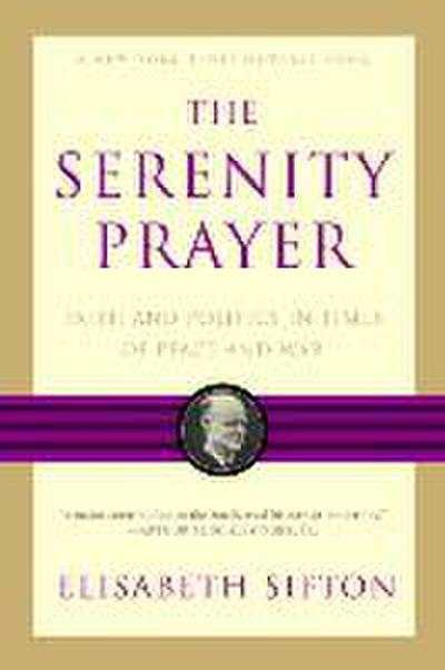 the-serenity-prayer-faith-and-politics-in-times-of-peace-and-war