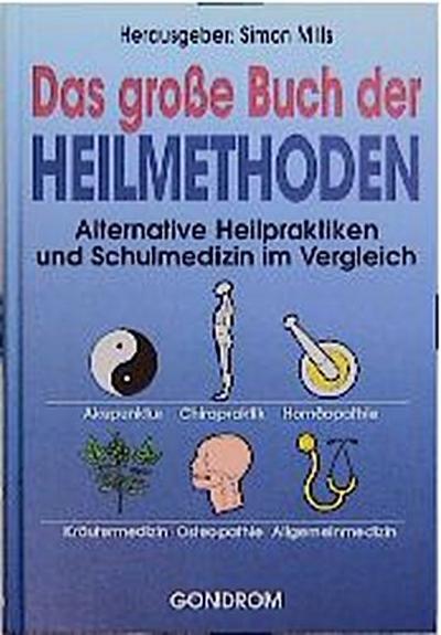 das-gro-e-buch-der-heilmethoden-alternative-heilpraktiken-und-schulmedizin-im-vergleich