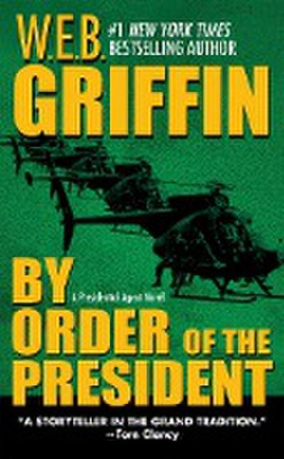 by-order-of-the-president-presidential-agent-novels-