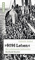 »9096 Leben«; Der unbekannte Judenretter Bert ...