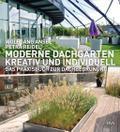Moderne Dachgärten - kreativ und individuell