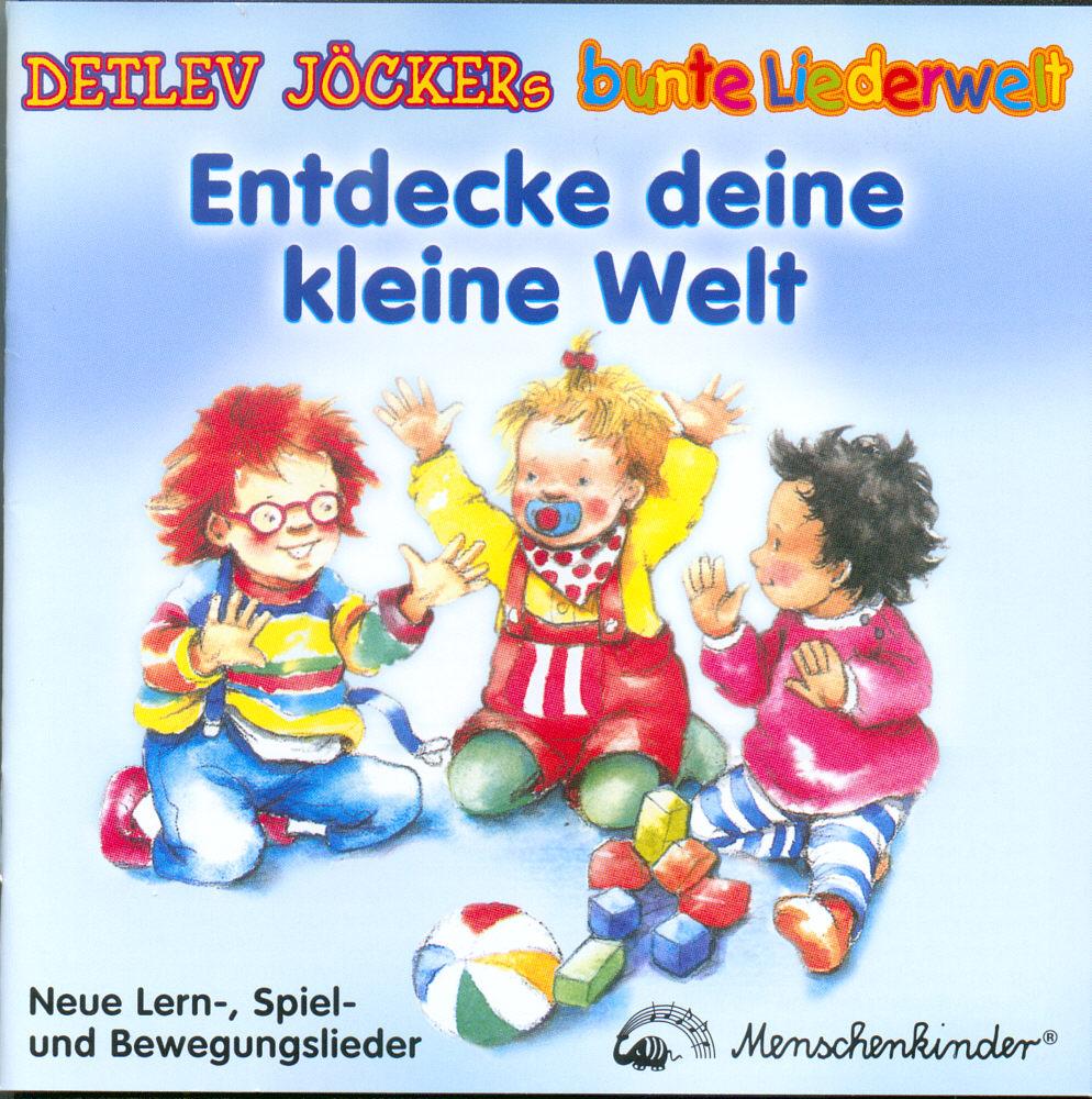Entdecke deine kleine Welt. CD Detlev Jöcker