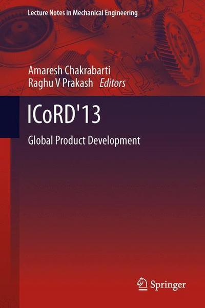 ICoRD`13: Global Product Development (Lecture Notes in Mechanical Engineering) - Springer - Gebundene Ausgabe, Englisch, Amaresh Chakrabarti, Global Product Development, Global Product Development