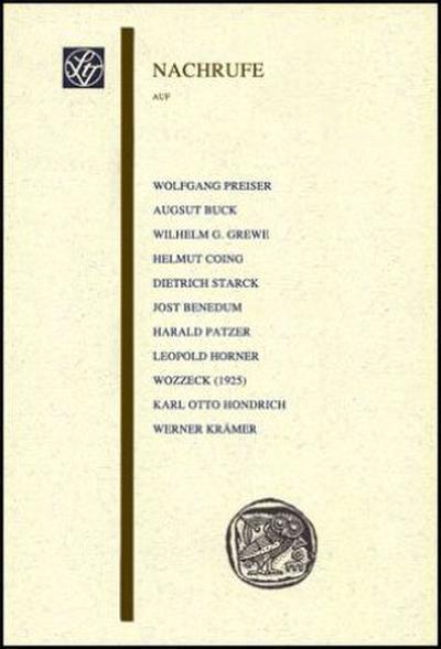 Nachrufe auf Wolfgang Preiser, August Buck, Wilhelm G. Grewe, Helmut Coing, Dietrich Starck, Jost Benedum, Harald Patzer, Leopold Horner, Karl Otto Hondrich, Werner Krämer