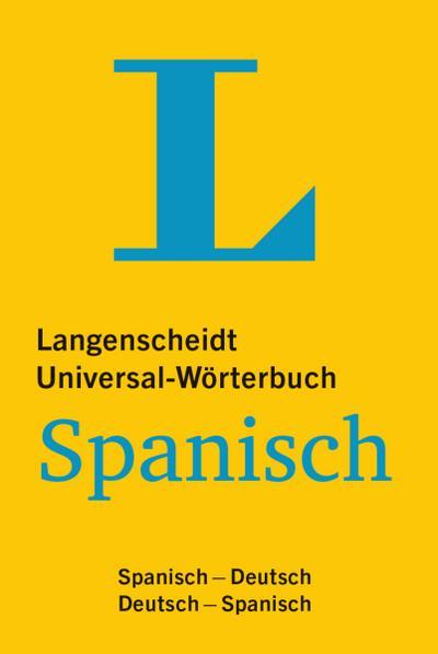 Langenscheidt Universal-Wörterbuch Spanisch: Spanisch-Deutsch/Deutsch-Spanisch (Langenscheidt Universal-Wörterbücher)
