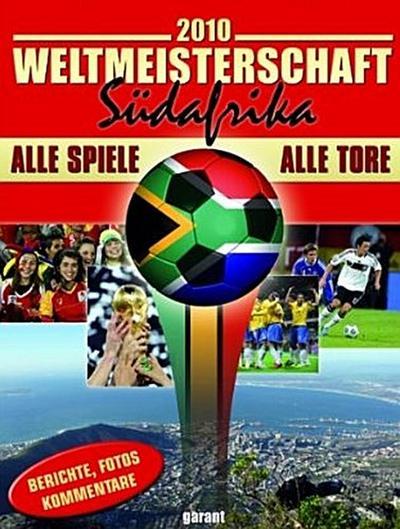 fussball-weltmeisterschaft-2010-sudafrika-alle-spiele-alle-tore-berichte-fotos-kommentare, 3.10 EUR @ regalfrei-de