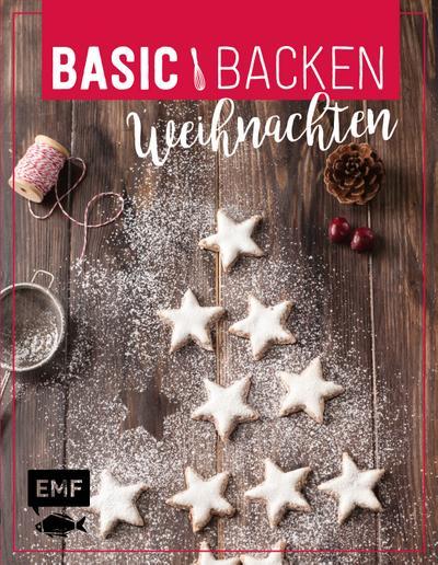 Basic Backen – Weihnachten  Grundlagen & Rezepte für Plätzchen, Kuchen und Co.  Fotos v. Bumann, Tina/Plavic, Sara/Friedrich, Jennifer  Deutsch