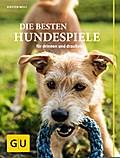 Die besten Hundespiele: für drinnen und drauß ...