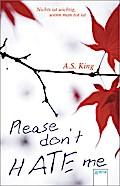 Please don't hate me: Nichts ist wichtig, wen ...