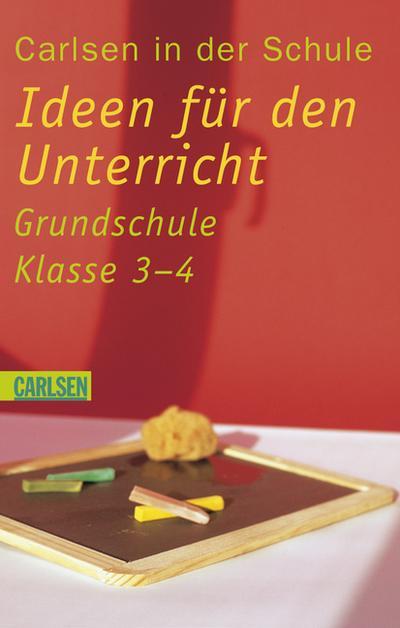 carlsen-in-der-schule-band-4-ideen-fur-den-unterricht-klassen-3-4