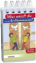 Was weißt du von der Erstkommunion?