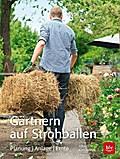 Gärtnern auf Strohballen; Planung  Anlage  Er ...