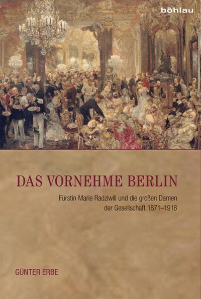 das-vornehme-berlin-furstin-marie-radziwill-und-die-gro-en-damen-der-gesellschaft-1871-1918