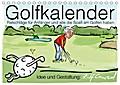 9783669307666 - Ralf Conrad: Golfkalender für Anfänger und alle die Spaß am Golfen haben (Tischkalender 2018 DIN A5 quer) Dieser erfolgreiche Kalender wurde dieses Jahr mit gleichen Bildern und aktualisiertem Kalendarium wiederveröffentlicht. - Karikaturen zum Thema Golf (Monatsk - كتاب