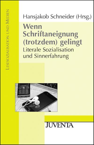 wenn-schriftaneignung-trotzdem-gelingt-literale-sozialisation-und-sinnerfahrung-lesesozialisatio