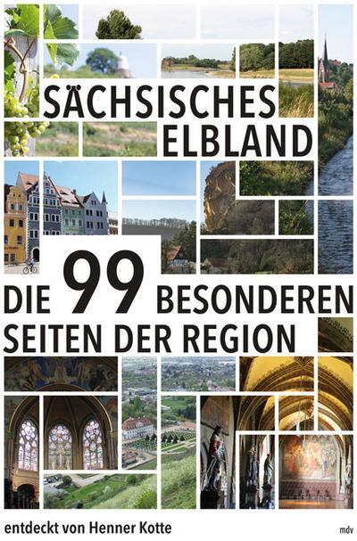 Sächsisches Elbland  Die 99 besonderen Seiten der Region  Deutsch  Farbabb.