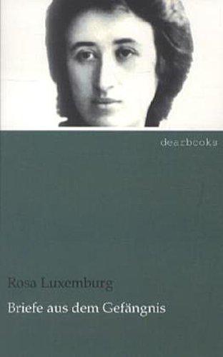 Briefe Von Rosa Luxemburg : Briefe aus dem gefängnis rosa luxemburg