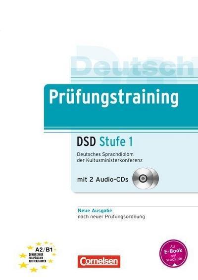 Prüfungstraining DaF. Deutsches Sprachdiplom (DSD): Übungsbuch mit CD