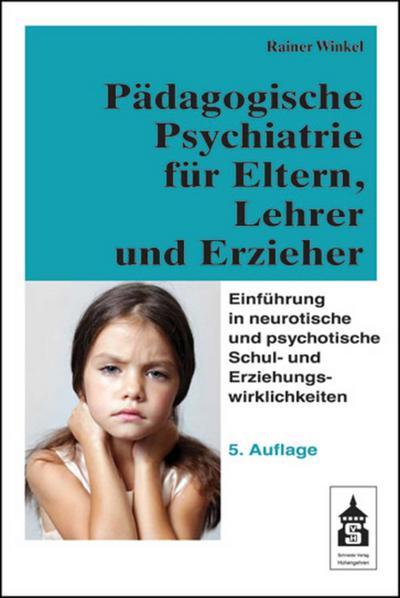 padagogische-psychiatrie-fur-eltern-lehrer-und-erzieher-einfuhrung-in-neurotische-und-psychotische