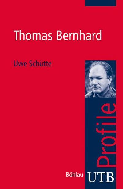 Thomas Bernhard (utb Profile, Band 3385)