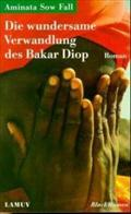 Die wundersame Verwandlung des Bakar Diop