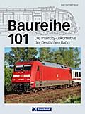 Baureihe 101: Die InterCity-Lokomotive der De ...