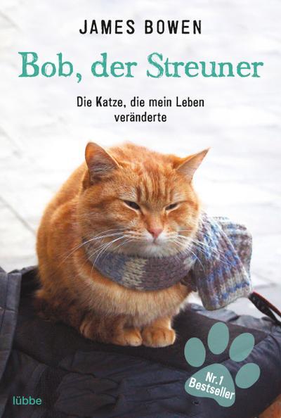 bob-der-streuner-die-katze-die-mein-leben-veranderte-james-bowen-bucher-