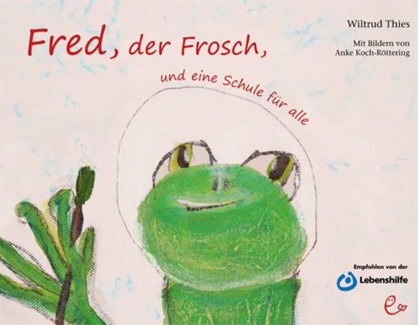 NEU Fred, der Frosch, und eine Schule für alle Wiltrud Thies 919202