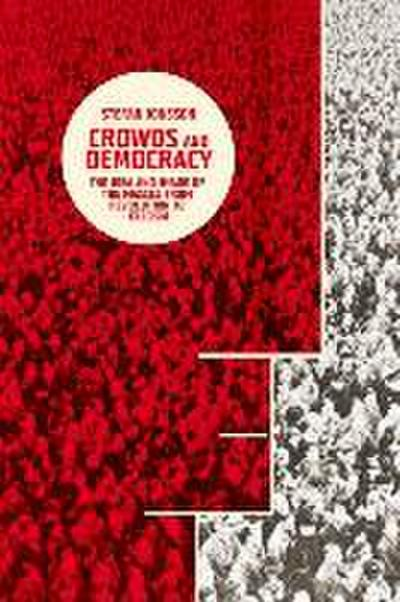 crowds-and-democracy-the-idea-and-image-of-the-masses-from-revolution-to-fascism-columbia-themes-i