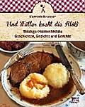 Und Mutter kocht die Klöß`: Thüringer Heimweh ...