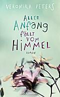 Aller Anfang fällt vom Himmel; Roman; Deutsch