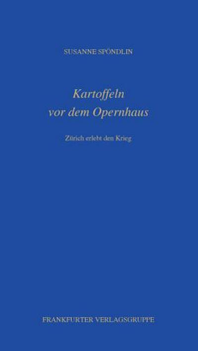 kartoffeln-vor-dem-opernhaus-zurich-erlebt-den-krieg-fouque-literaturverlag-