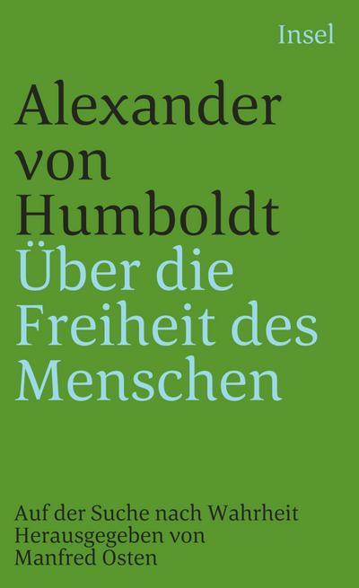 Über die Freiheit des Menschen: Auf der Suche nach Wahrheit (insel taschenbuch)