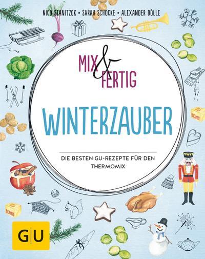 Mix & fertig Winterzauber  Die besten GU-Rezepte für den Thermomix  GU Themenkochbuch  Deutsch