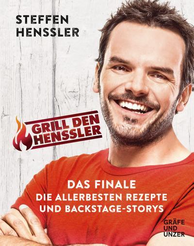Grill den Henssler - Das Finale  Die allerbesten Rezepte und Backstage-Storys  Gräfe und Unzer Einzeltitel  Deutsch