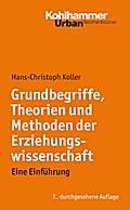 Urban-Taschenbücher: Grundbegriffe, Theorien und Methoden der Erziehungswissenschaft: Eine Einführung