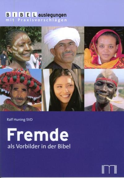 Fremde als Vorbilder in der Bibel (Bibelauslegungen mit Praxisvorschlägen) - Katholisches Bibelwerk E.V. - Broschüre, Deutsch, Ralf Huning, ,