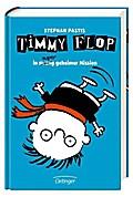 Timmy Flop. In <s>streng</s> super geheimer M ...