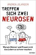 Treffen sich zwei Neurosen...; Warum Männer u ...