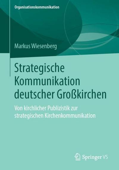 strategische-kommunikation-deutscher-gro-kirchen-von-kirchlicher-publizistik-zur-strategischen-kirc