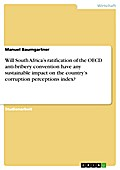 Will South Africas ratification of the OECD anti-bribery convention have any sustainable impact on the countrys corruption perceptions index?